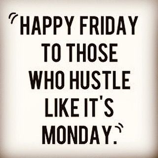 friday hustle